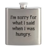 Im sorry for what I said when I was hungry. Flask