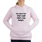 Im sorry for what I said when I was hungry. Women'