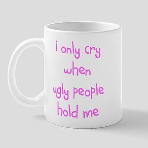 I ONLY CRY Mug