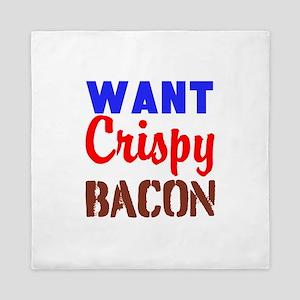 Want Crispy Bacon Queen Duvet