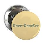 Knee-Knocker 2.25