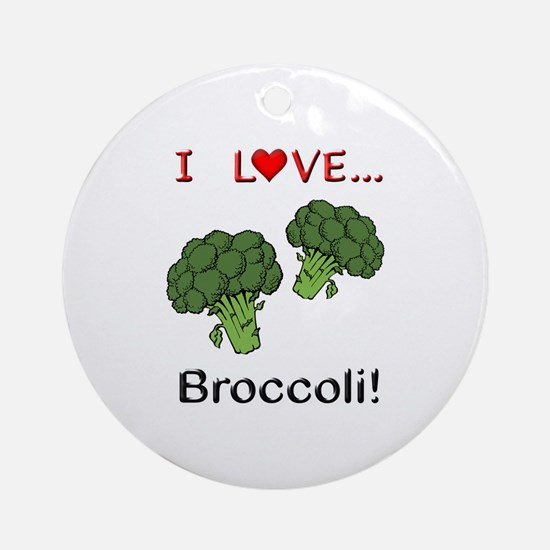 I Love Broccoli Ornament (Round)