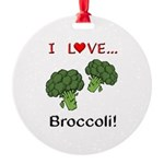 I Love Broccoli Round Ornament