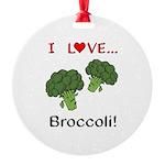 I Love Broccoli Round Ornament