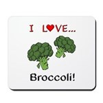 I Love Broccoli Mousepad