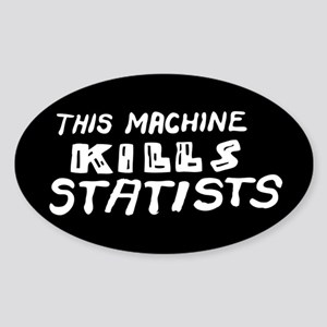This Machine Kills Statists Sticker