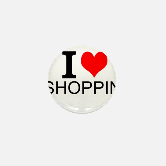 I Love Shopping Mini Button