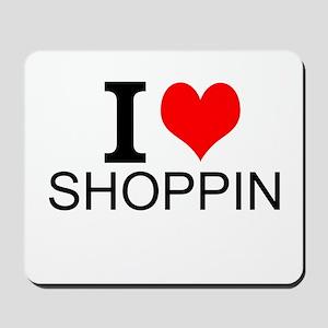 I Love Shopping Mousepad
