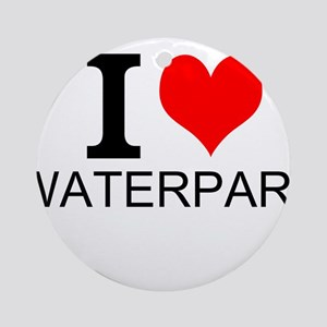 I Love Waterparks Ornament (Round)