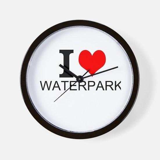 I Love Waterparks Wall Clock