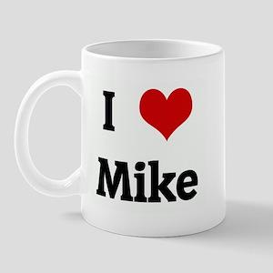 I Love Mike Mug