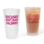 Excuses Dont Burn Calories Drinking Glass