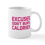Excuses Dont Burn Calories Mugs