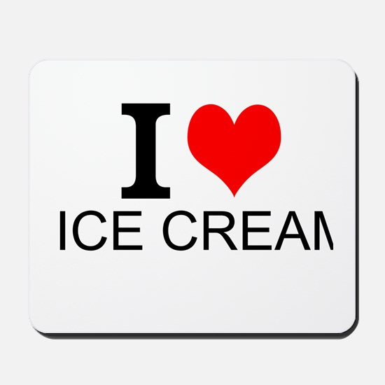 I Love Ice Cream Mousepad