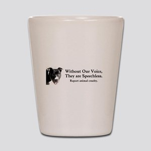 Without Our Voice Shot Glass