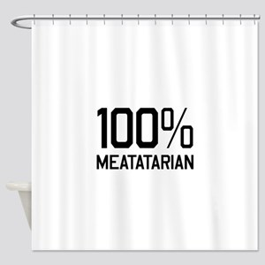 100% Meatatarian Shower Curtain