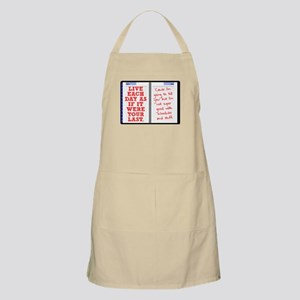 Live Each Day As If It Were Your Last Apron