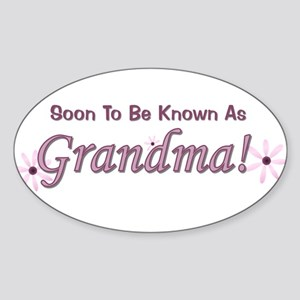 Soon To Be Known As Grandma Oval Sticker