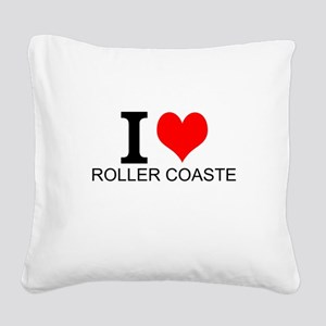 I Love Roller Coasters Square Canvas Pillow