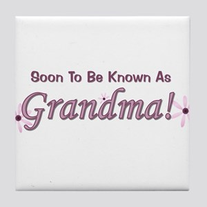Soon To Be Known As Grandma Tile Coaster