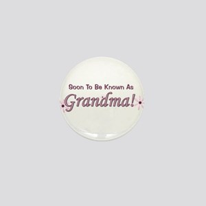 Soon To Be Known As Grandma Mini Button