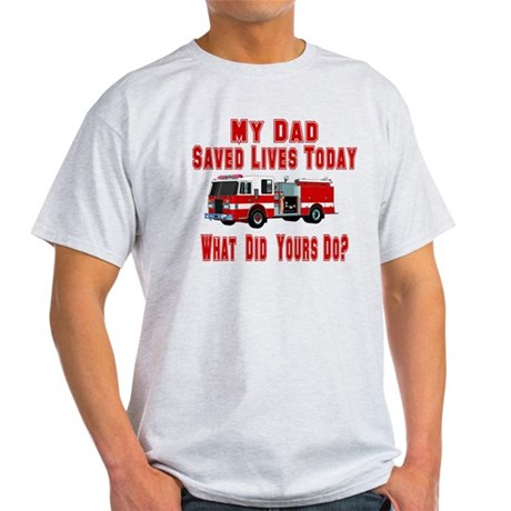Dad-What Did Yours Do? Light T-Shirt