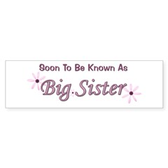 Soon To Be Big Sister Bumper Bumper Sticker