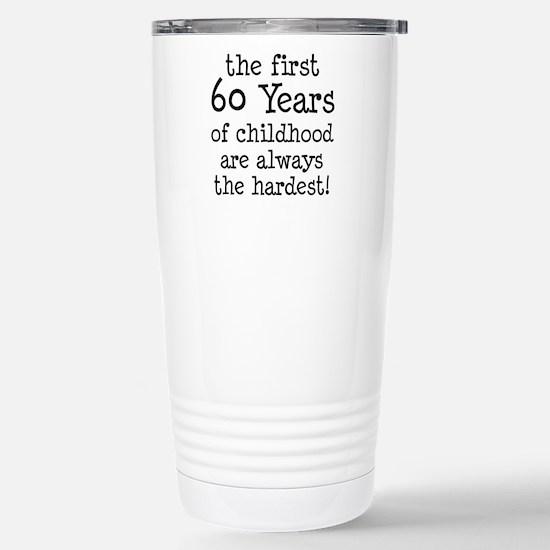 First 60 Years Childhood Travel Mug