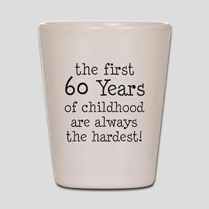 First 60 Years Childhood Shot Glass