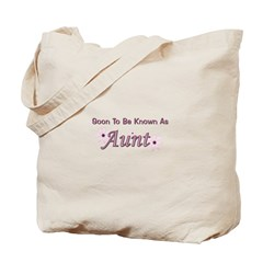 Soon To Be Known As Aunt Tote Bag
