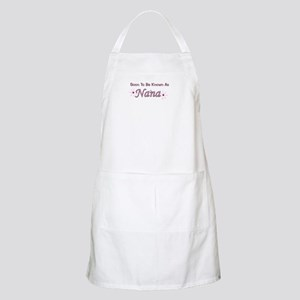 Soon To Be Known As Nana BBQ Apron