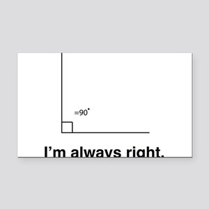 Im always right Rectangle Car Magnet