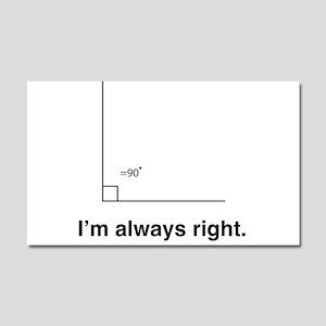 Im always right Car Magnet 20 x 12