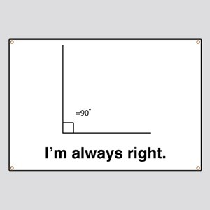 Im always right Banner