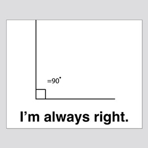Im always right Posters