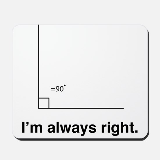 Im always right Mousepad