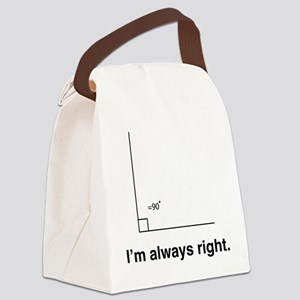 Im always right Canvas Lunch Bag