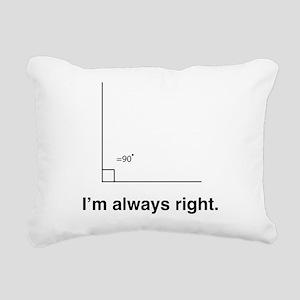 Im always right Rectangular Canvas Pillow