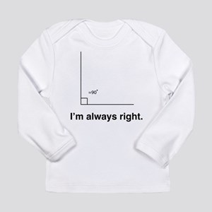 Im always right Long Sleeve T-Shirt