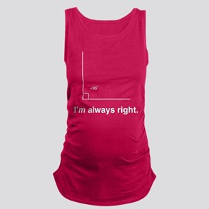 Im always right Maternity Tank Top