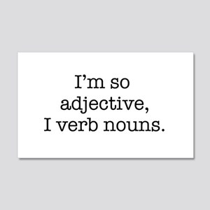 Im so adjective I verb nouns Wall Decal