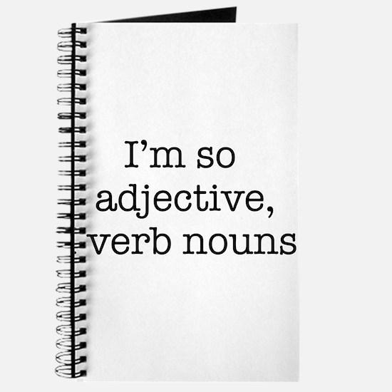 Im so adjective I verb nouns Journal
