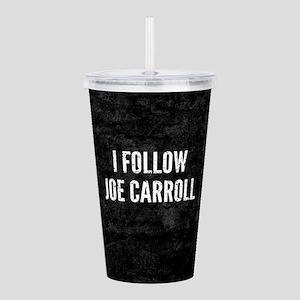 I Follow Joe Carroll Acrylic Double-wall Tumbler