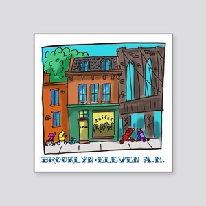 "Brooklyn Eleven A.M. Square Sticker 3"" x 3"""