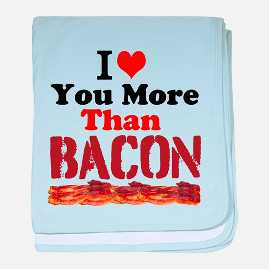 I Love You More Than Bacon baby blanket
