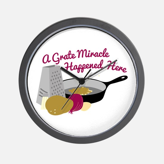 A Grate Miracle Happened Here Wall Clock