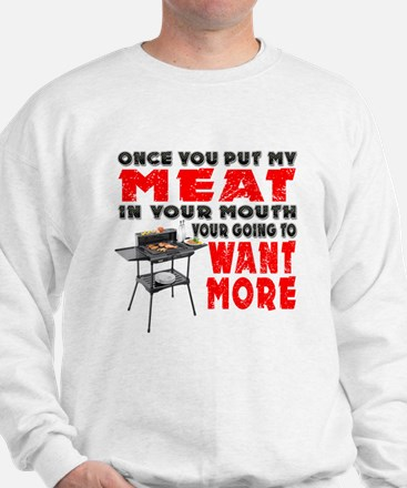 Once you put my Meat in Your Mouth Joke BRS Sweats