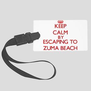 Keep calm by escaping to Zuma Beach California Lug