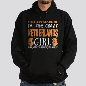 You Cant Scare Me Crazy Netherlands Gir Sweatshirt