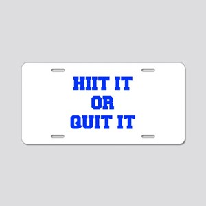 HIIT-OR-QUIT-IT-FRESH-BLUE Aluminum License Plate
